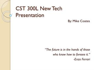 CST 300L New Tech Presentation