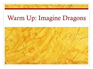 Warm Up: Imagine Dragons