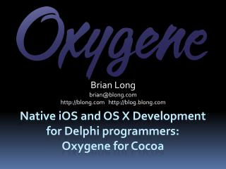 Native  iOS  and OS X Development for Delphi programmers: Oxygene  for Cocoa