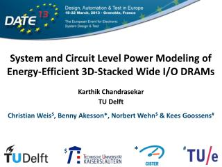 System and Circuit Level Power Modeling of Energy- Efficient 3D -Stacked Wide I/ O DRAMs