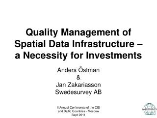Quality Management of Spatial Data Infrastructure – a Necessity for Investments