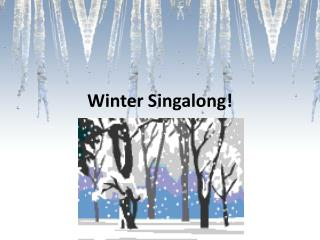 Winter  Singalong !