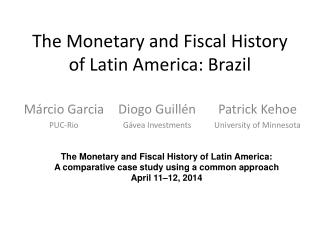 The Monetary and Fiscal History of Latin America: Brazil