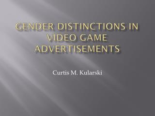 Gender Distinctions in Video Game Advertisements