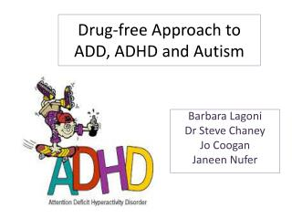 Drug-free Approach to ADD, ADHD and Autism