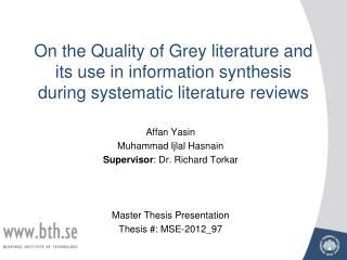 Affan Yasin Muhammad Ijlal Hasnain Supervisor : Dr. Richard Torkar Master Thesis Presentation
