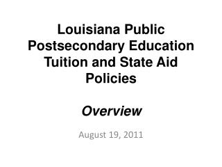 Louisiana Public Postsecondary Education Tuition and State Aid Policies Overview