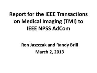 Report for the IEEE Transactions on Medical Imaging (TMI) to  IEEE NPSS  AdCom