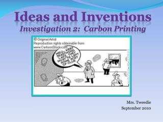 Ideas and Inventions Investigation 2:  Carbon Printing