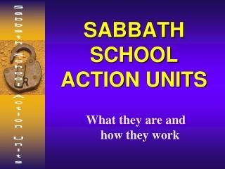 SABBATH SCHOOL ACTION UNITS