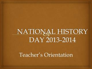 NATIONAL HISTORY DAY 2013-2014