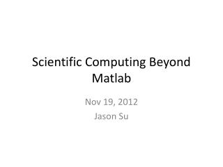 Scientific Computing Beyond  Matlab