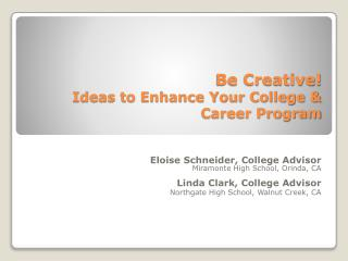 Be Creative! Ideas to Enhance Your College & Career Program