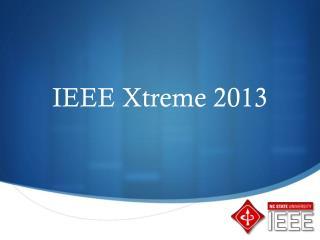 IEEE  Xtreme  2013