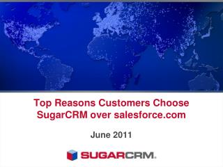 Top Reasons Customers Choose SugarCRM over salesforce.com