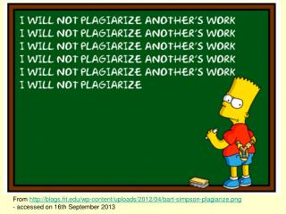 From  http://blogs.fit.edu/wp-content/uploads/2012/04/bart-simpson-plagiarize.png
