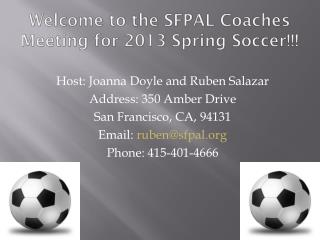 Welcome to the SFPAL Coaches Meeting for 2013 Spring Soccer!!!