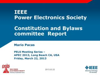 IEEE Power Electronics Society Constitution and  Bylaws  committee  Report