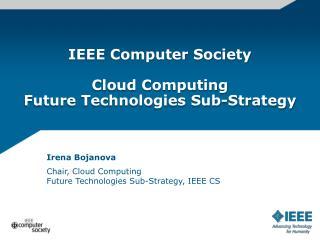 IEEE Computer Society Cloud Computing Future Technologies  Sub-Strategy