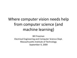 Where computer vision needs help from computer science (and machine learning)