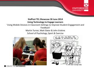 StafFest TEL  Showcase 30 June 2014  Using Technology to Engage Learners