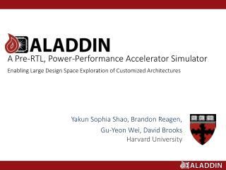 Yakun  Sophia Shao, Brandon  Reagen ,  Gu-Yeon  Wei, David Brooks Harvard University