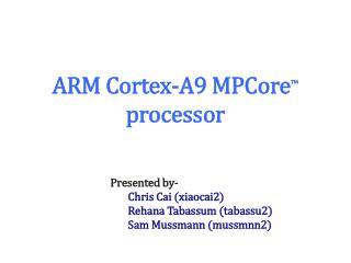 ARM Cortex-A9  MPCore ™  processor
