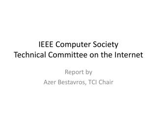 IEEE Computer Society  Technical Committee on the Internet