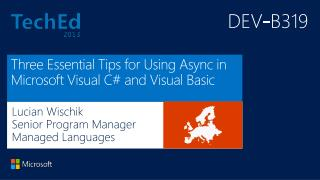 Three Essential Tips for Using Async in Microsoft Visual C# and Visual Basic