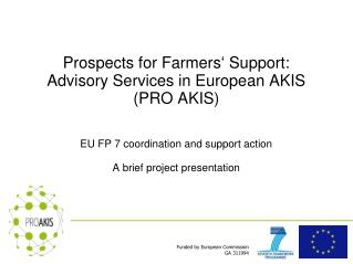 Prospects for Farmers' Support: Advisory Services in European AKIS (PRO AKIS)