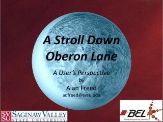 A Stroll Down  Oberon Lane