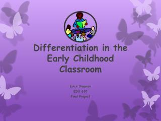 Differentiation in the Early Childhood Classroom