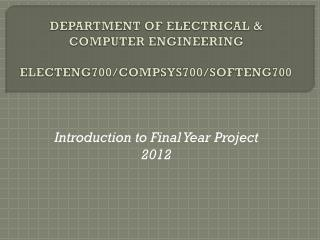 DEPARTMENT OF ELECTRICAL & COMPUTER ENGINEERING ELECTENG700/COMPSYS700/SOFTENG700