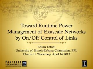 Toward Runtime Power Management of  Exascale  Networks by On/Off Control of  Links