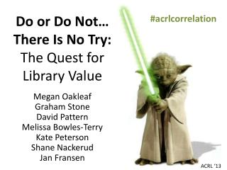 Do or Do Not… There Is No Try: The Quest for Library Value