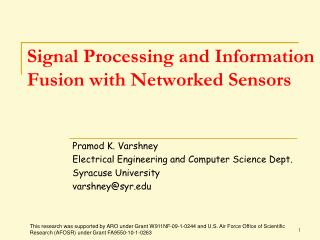 Signal Processing and Information Fusion with Networked Sensors