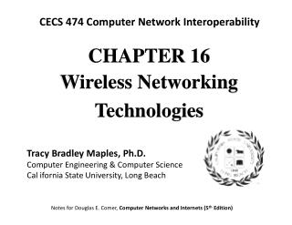 CHAPTE R 16 Wireless Networking Technologies