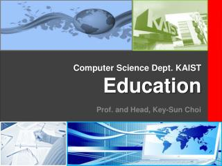 Computer Science Dept. KAIST Education