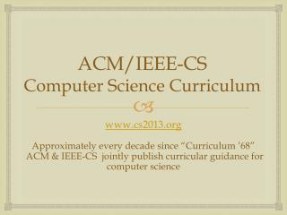 ACM/IEEE-CS Computer Science  Curriculum