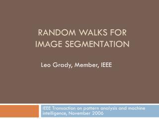 Random Walks for Image segmentation