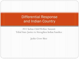 Differential  Response  and Indian Country