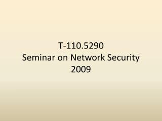 T-110.5290 Seminar on Network Security 2009