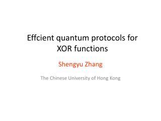 Effcient  quantum protocols for XOR functions