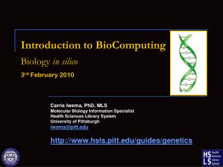 Introduction to  BioComputing Biology  in  silico 3 rd  February 2010
