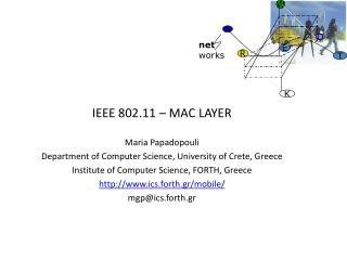 IEEE 802.11 – MAC LAYER Maria Papadopouli