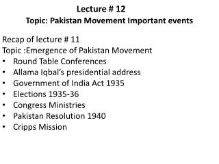 Lecture # 12 Topic: Pakistan  Movement Important  events