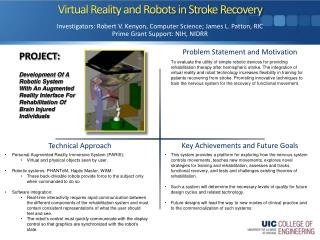 Virtual Reality and Robots in Stroke Recovery