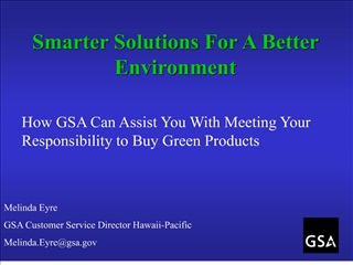 GSA  We Facilitate the Federal Acquisition  of Environmental Products and Services