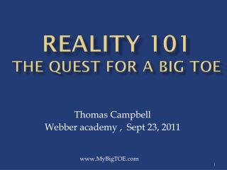 Reality 101 The Quest for a Big TOE
