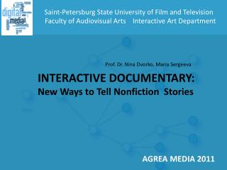 INTERACTIVE DOCUMENTARY: New Ways to Tell Nonfiction  Stories